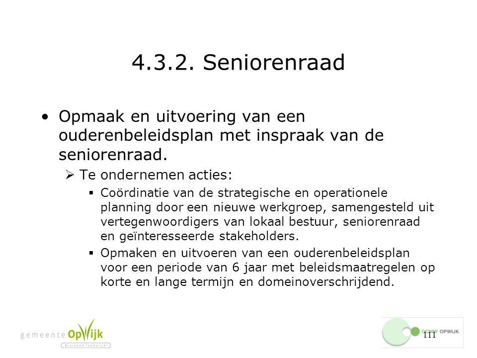 4.3.2. Seniorenraad Opmaak en uitvoering van een ouderenbeleidsplan met inspraak van de seniorenraad.