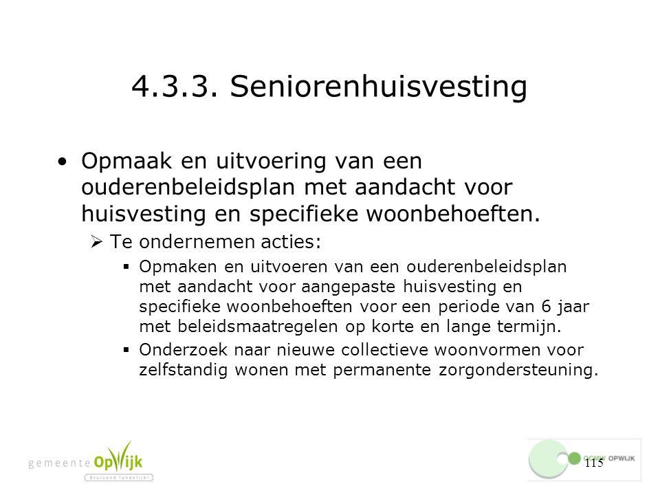 4.3.3. Seniorenhuisvesting Opmaak en uitvoering van een ouderenbeleidsplan met aandacht voor huisvesting en specifieke woonbehoeften.