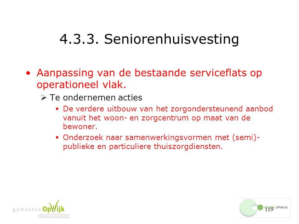 4.3.3. Seniorenhuisvesting Aanpassing van de bestaande serviceflats op operationeel vlak. Te ondernemen acties.