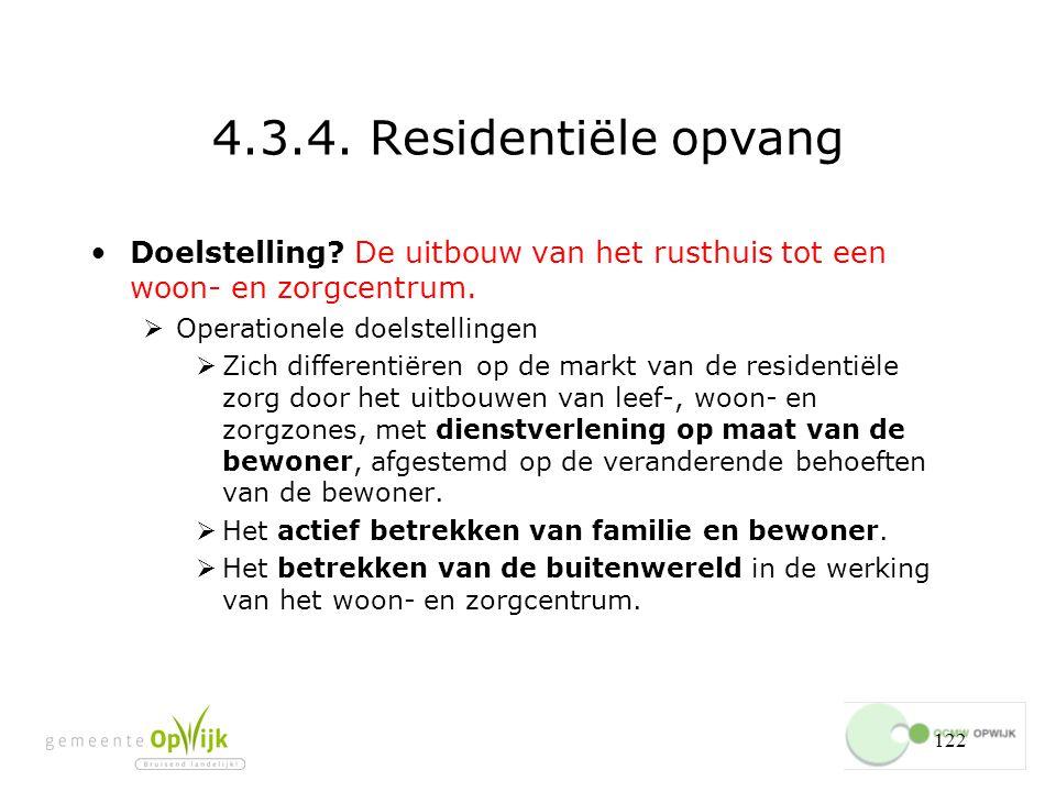 4.3.4. Residentiële opvang Doelstelling De uitbouw van het rusthuis tot een woon- en zorgcentrum. Operationele doelstellingen.