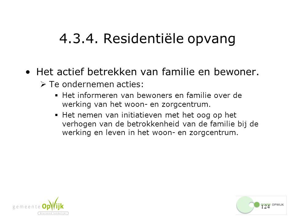 4.3.4. Residentiële opvang Het actief betrekken van familie en bewoner. Te ondernemen acties: