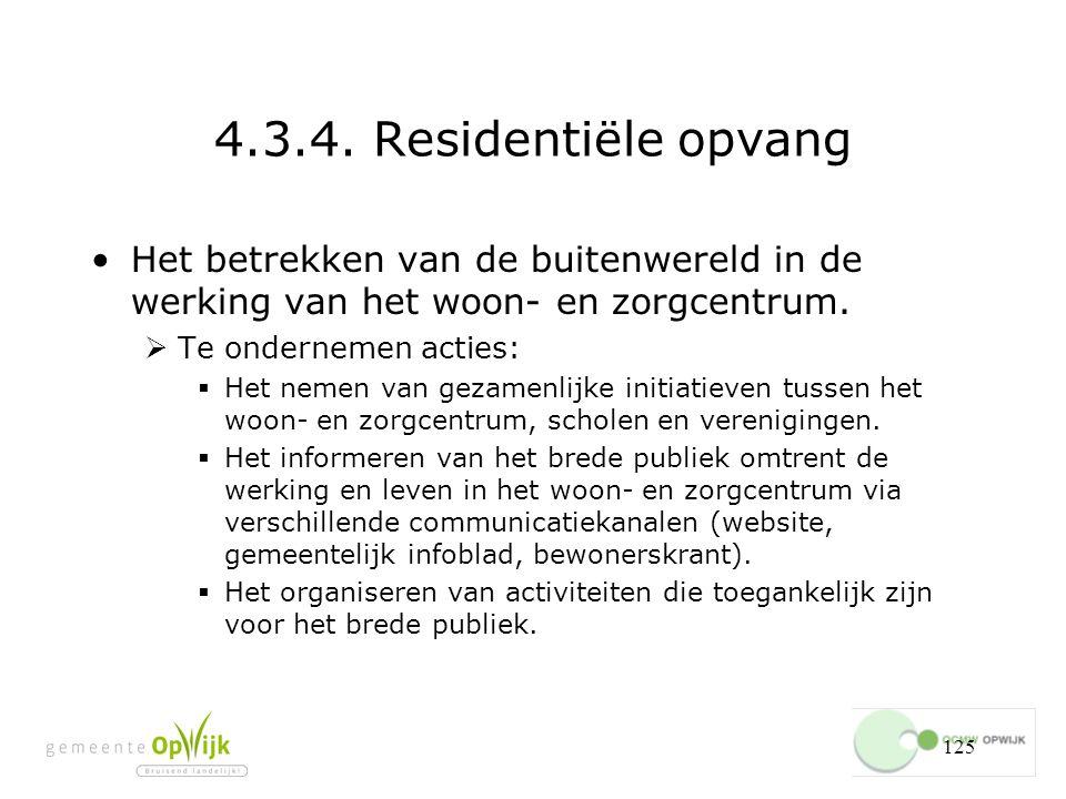 4.3.4. Residentiële opvang Het betrekken van de buitenwereld in de werking van het woon- en zorgcentrum.