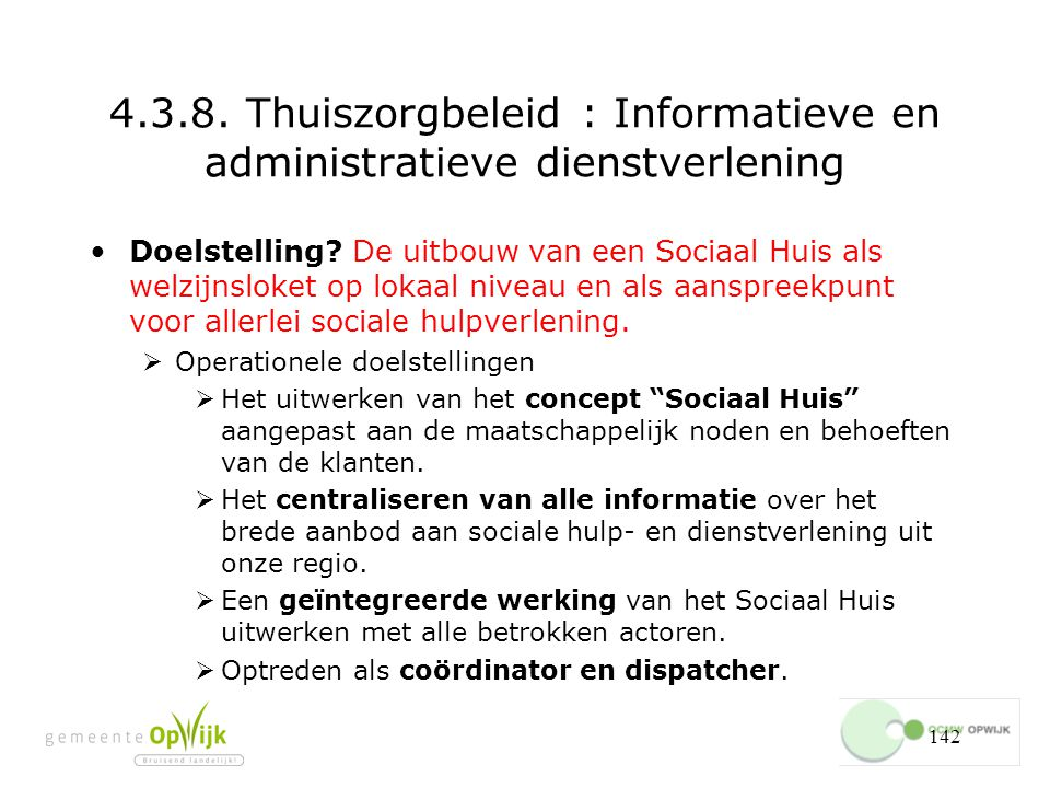 4.3.8. Thuiszorgbeleid : Informatieve en administratieve dienstverlening