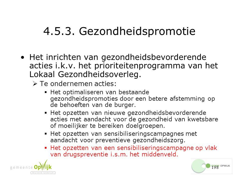 4.5.3. Gezondheidspromotie Het inrichten van gezondheidsbevorderende acties i.k.v. het prioriteitenprogramma van het Lokaal Gezondheidsoverleg.