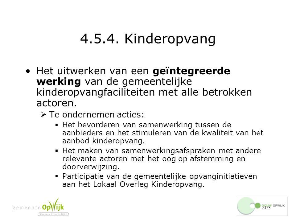 4.5.4. Kinderopvang Het uitwerken van een geïntegreerde werking van de gemeentelijke kinderopvangfaciliteiten met alle betrokken actoren.