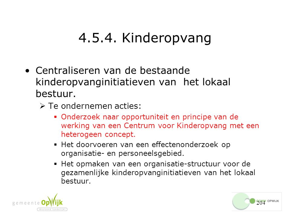 4.5.4. Kinderopvang Centraliseren van de bestaande kinderopvanginitiatieven van het lokaal bestuur.