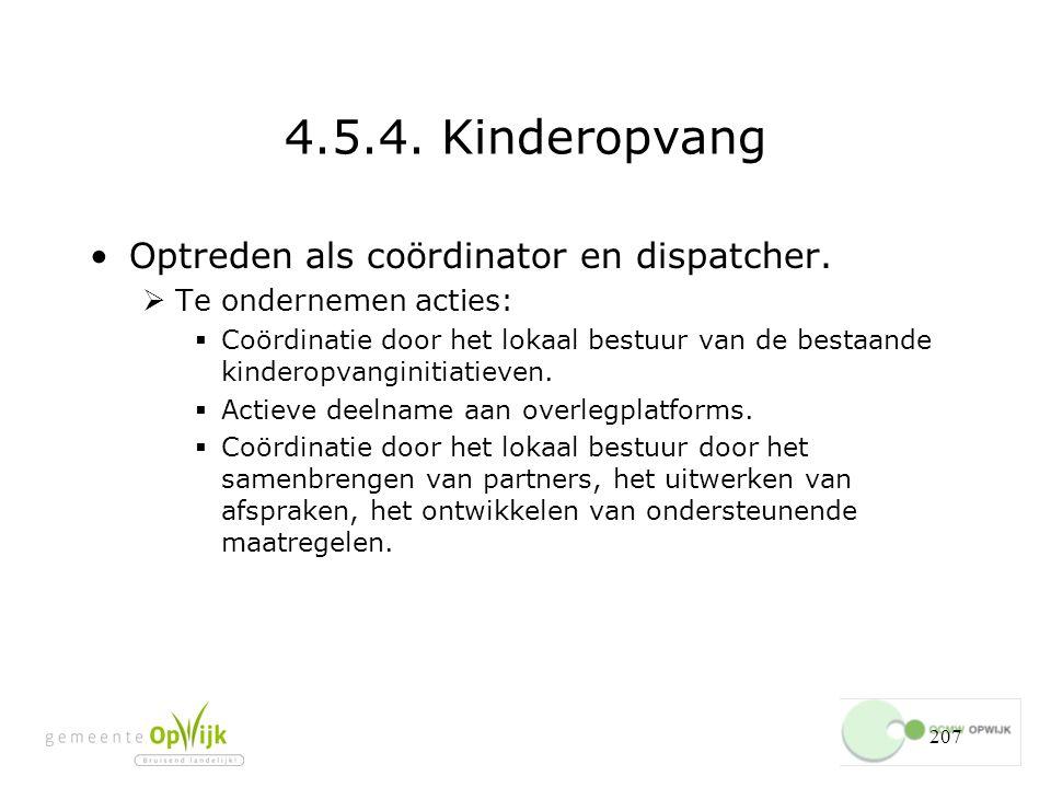 4.5.4. Kinderopvang Optreden als coördinator en dispatcher.