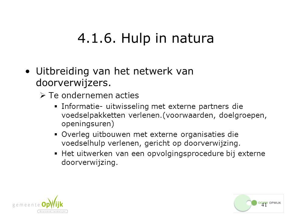 4.1.6. Hulp in natura Uitbreiding van het netwerk van doorverwijzers.
