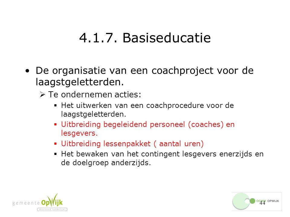 4.1.7. Basiseducatie De organisatie van een coachproject voor de laagstgeletterden. Te ondernemen acties: