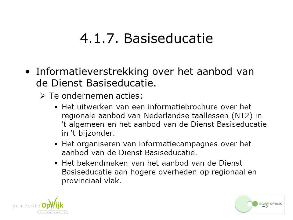 4.1.7. Basiseducatie Informatieverstrekking over het aanbod van de Dienst Basiseducatie. Te ondernemen acties: