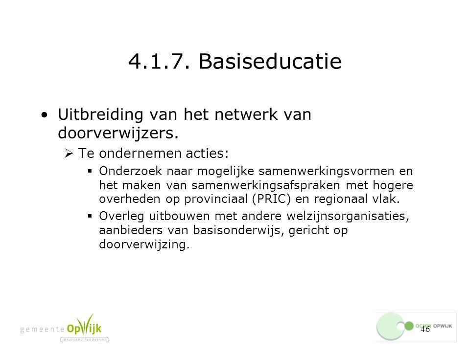 4.1.7. Basiseducatie Uitbreiding van het netwerk van doorverwijzers.