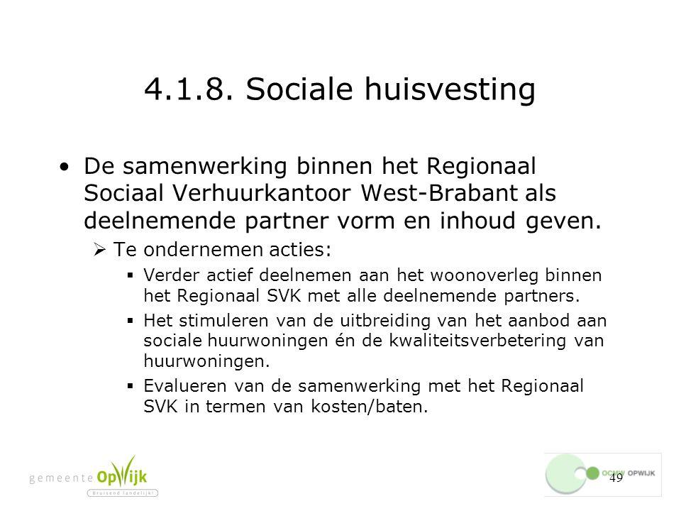 4.1.8. Sociale huisvesting De samenwerking binnen het Regionaal Sociaal Verhuurkantoor West-Brabant als deelnemende partner vorm en inhoud geven.