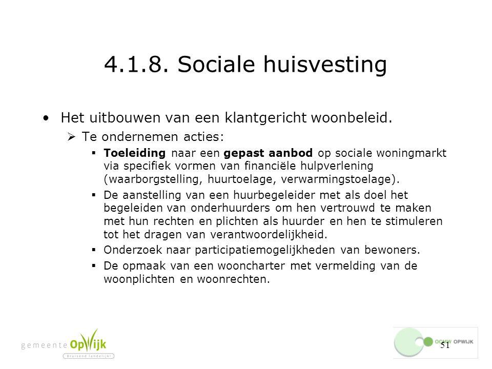 4.1.8. Sociale huisvesting Het uitbouwen van een klantgericht woonbeleid. Te ondernemen acties: