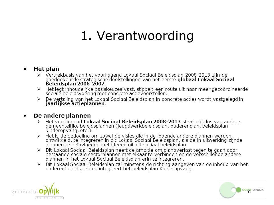 1. Verantwoording Het plan De andere plannen