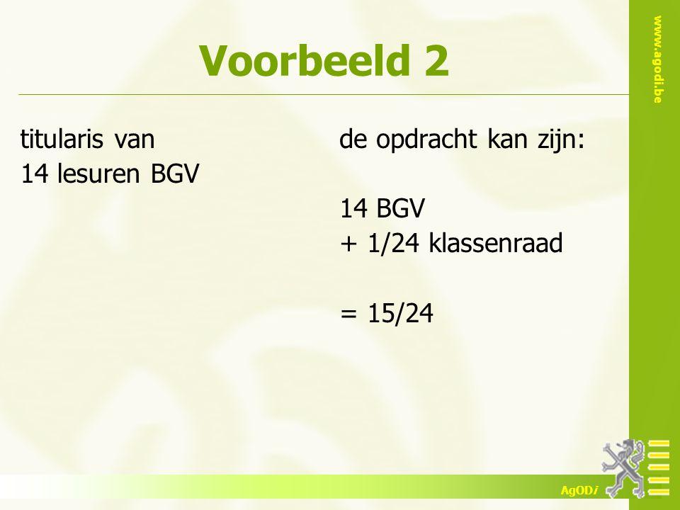 Voorbeeld 2 titularis van 14 lesuren BGV de opdracht kan zijn: 14 BGV
