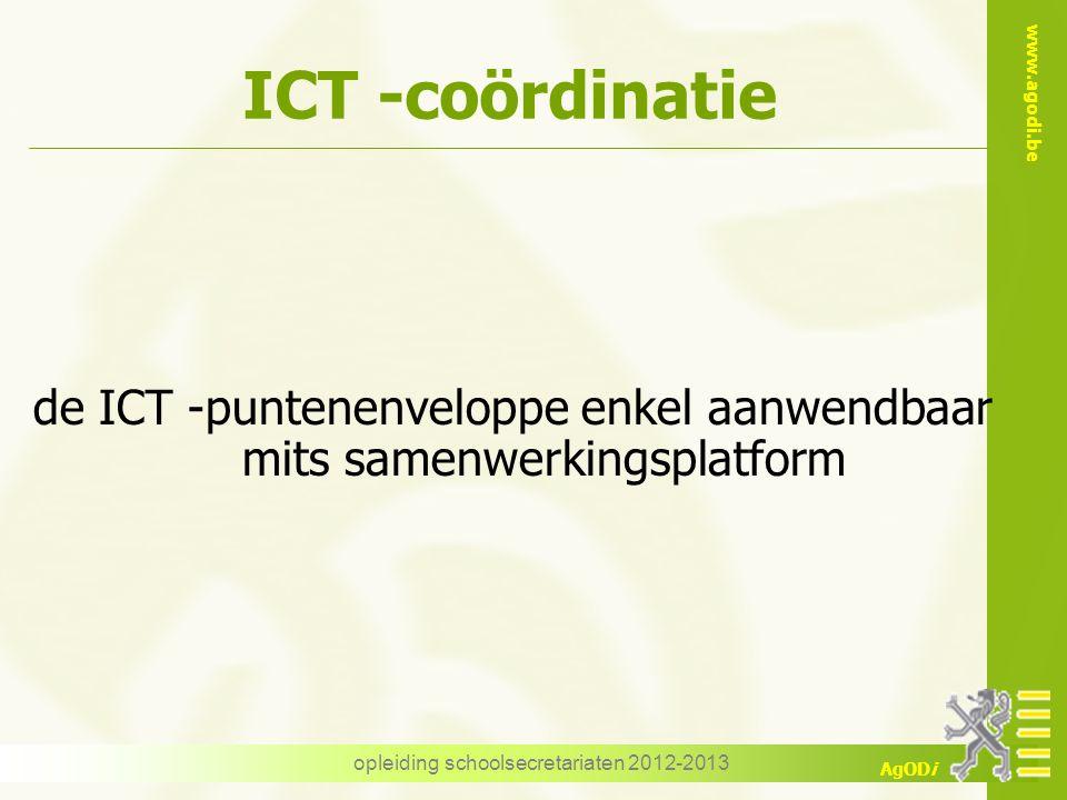 ICT -coördinatie de ICT -puntenenveloppe enkel aanwendbaar mits samenwerkingsplatform.
