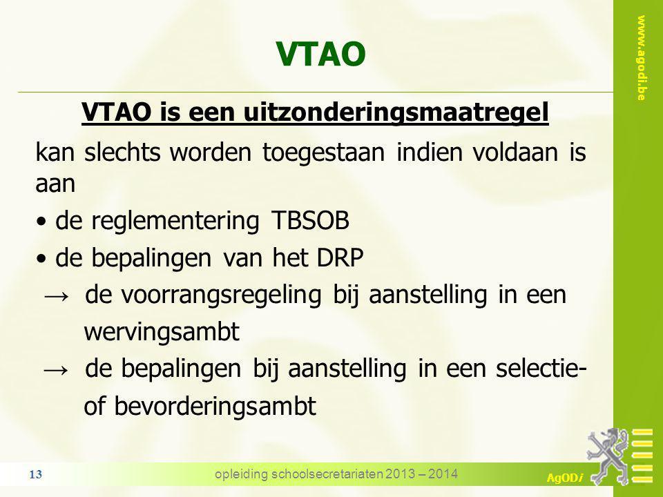 VTAO VTAO is een uitzonderingsmaatregel
