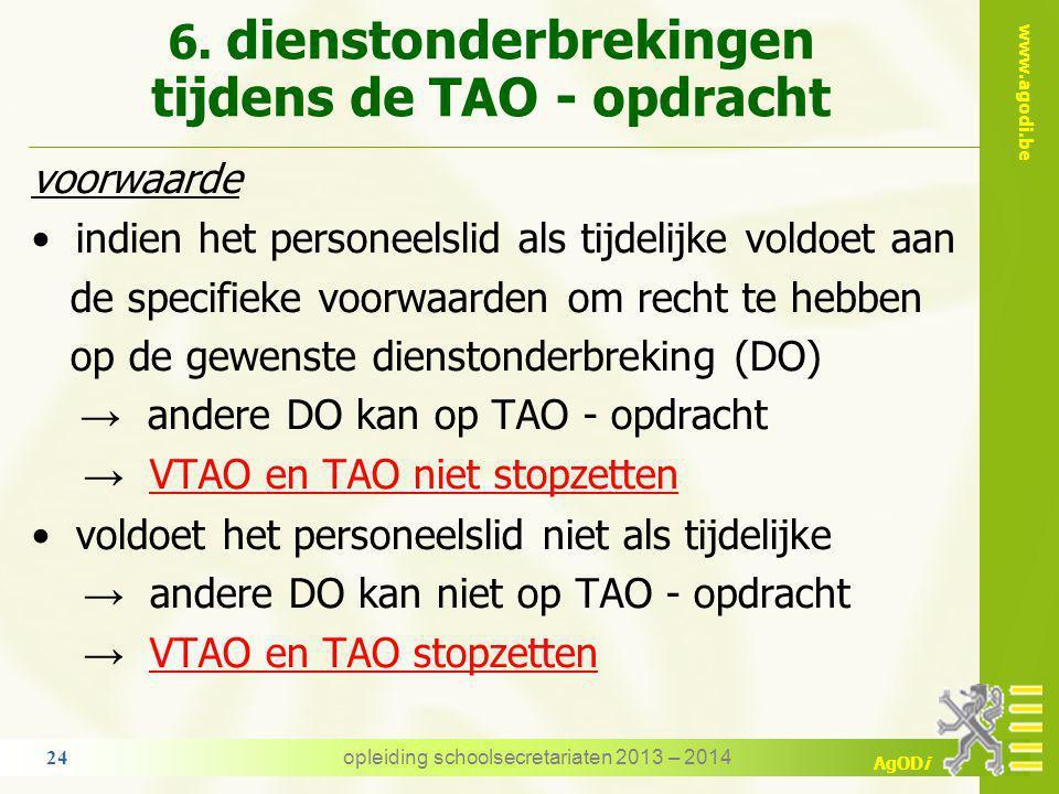 6. dienstonderbrekingen tijdens de TAO - opdracht