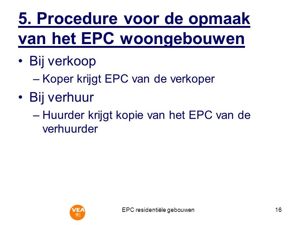 5. Procedure voor de opmaak van het EPC woongebouwen