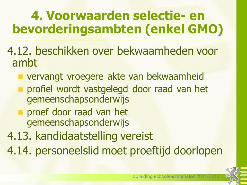 4. Voorwaarden selectie- en bevorderingsambten (enkel GMO)