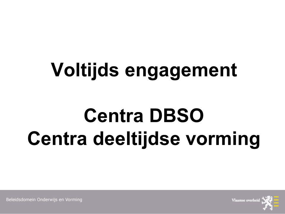 Voltijds engagement Centra DBSO Centra deeltijdse vorming