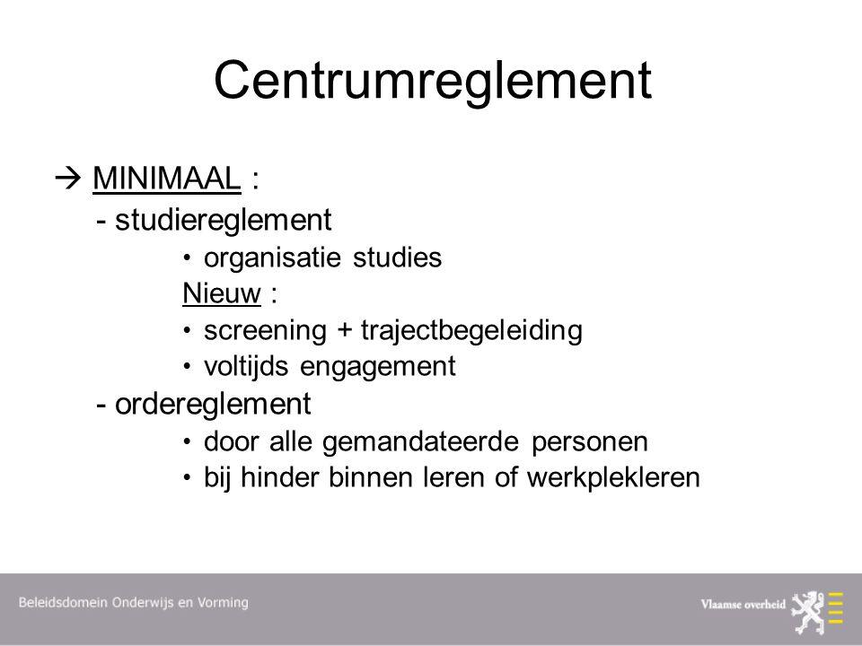 Centrumreglement  MINIMAAL : - studiereglement - ordereglement