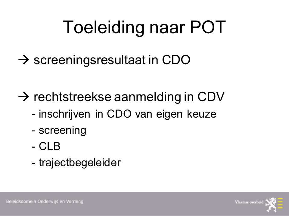 Toeleiding naar POT  screeningsresultaat in CDO