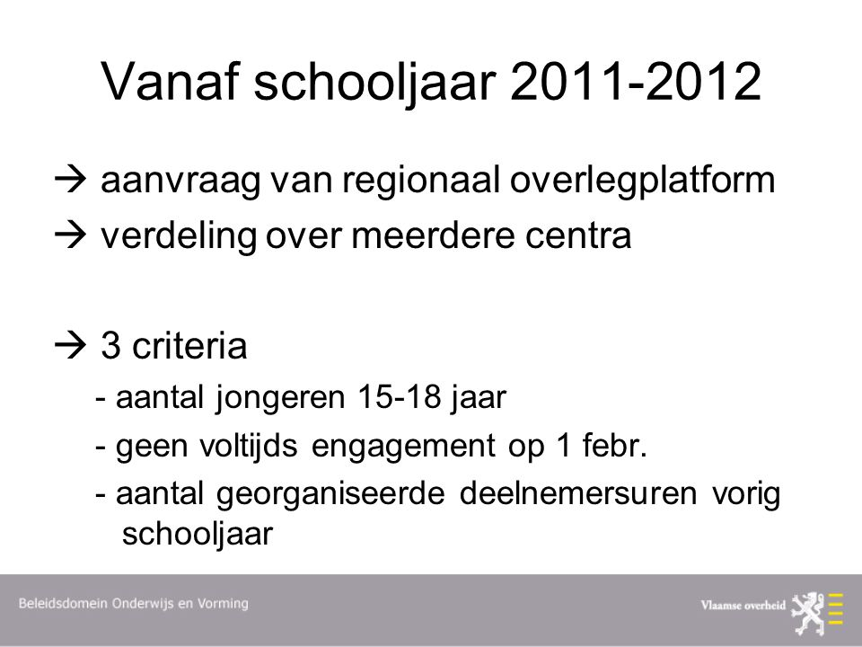 Vanaf schooljaar 2011-2012  aanvraag van regionaal overlegplatform