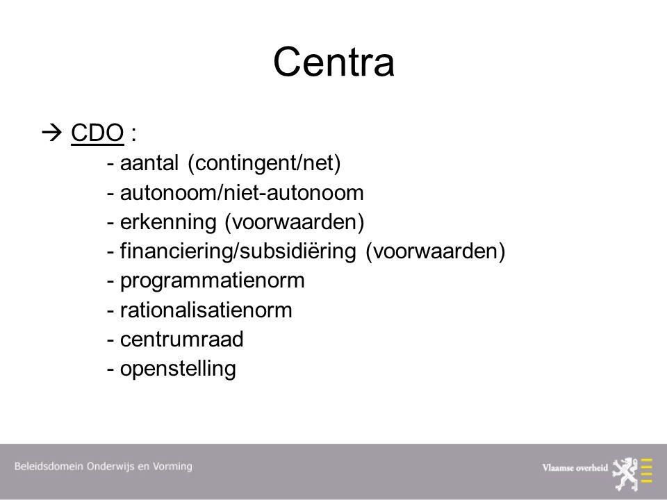 Centra  CDO : - aantal (contingent/net) - autonoom/niet-autonoom