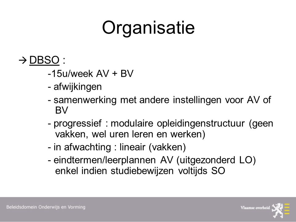 Organisatie DBSO : -15u/week AV + BV - afwijkingen