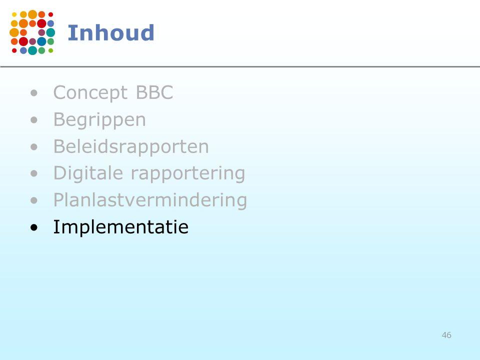 Inhoud Concept BBC Begrippen Beleidsrapporten Digitale rapportering