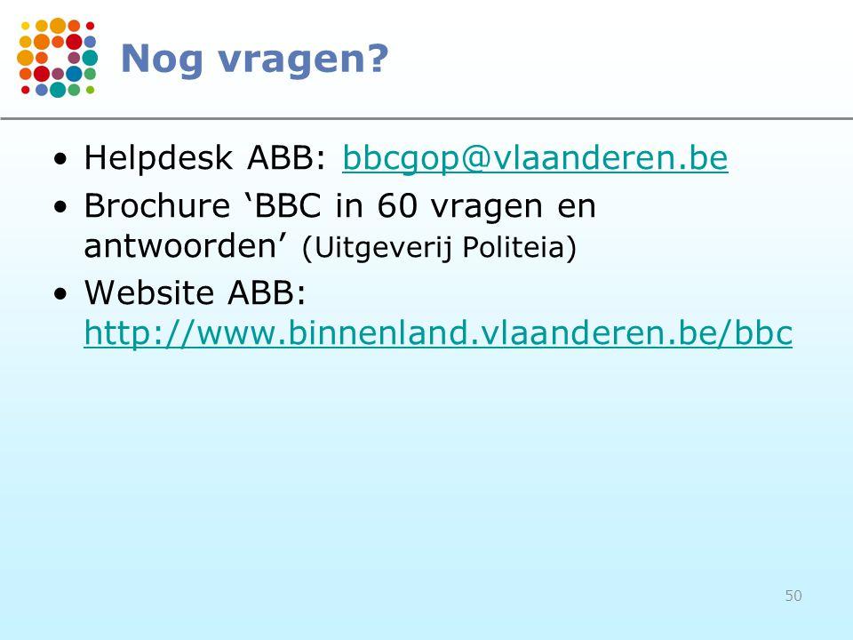 Nog vragen Helpdesk ABB: bbcgop@vlaanderen.be