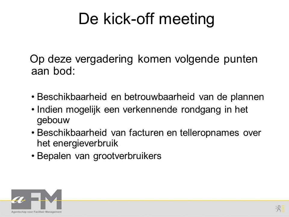 De kick-off meeting Op deze vergadering komen volgende punten aan bod:
