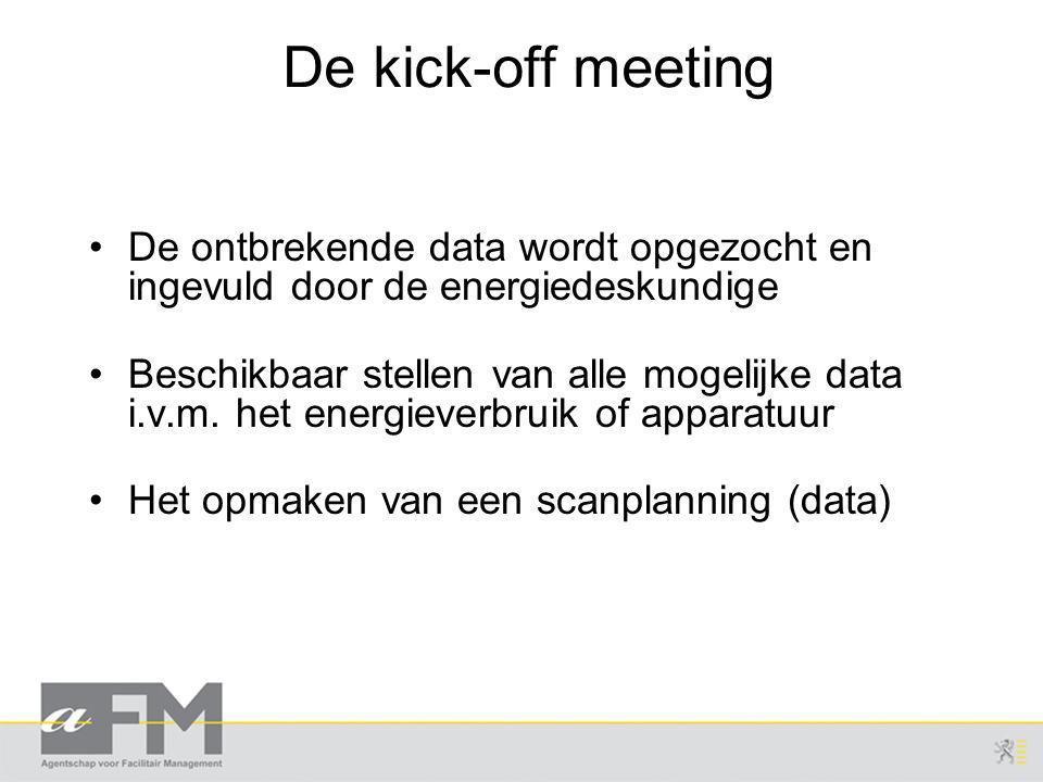 De kick-off meeting De ontbrekende data wordt opgezocht en ingevuld door de energiedeskundige.