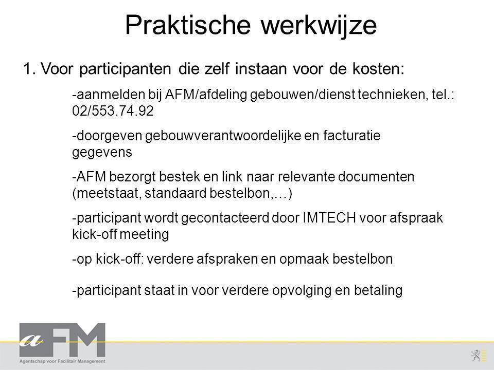 Praktische werkwijze 1. Voor participanten die zelf instaan voor de kosten:
