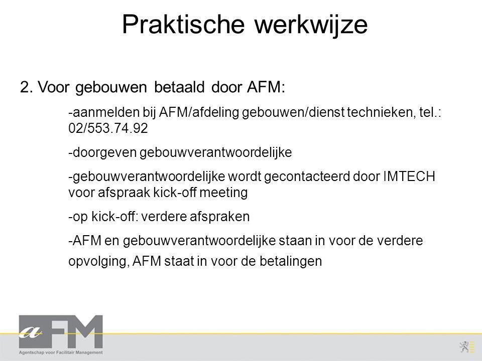 Praktische werkwijze 2. Voor gebouwen betaald door AFM: