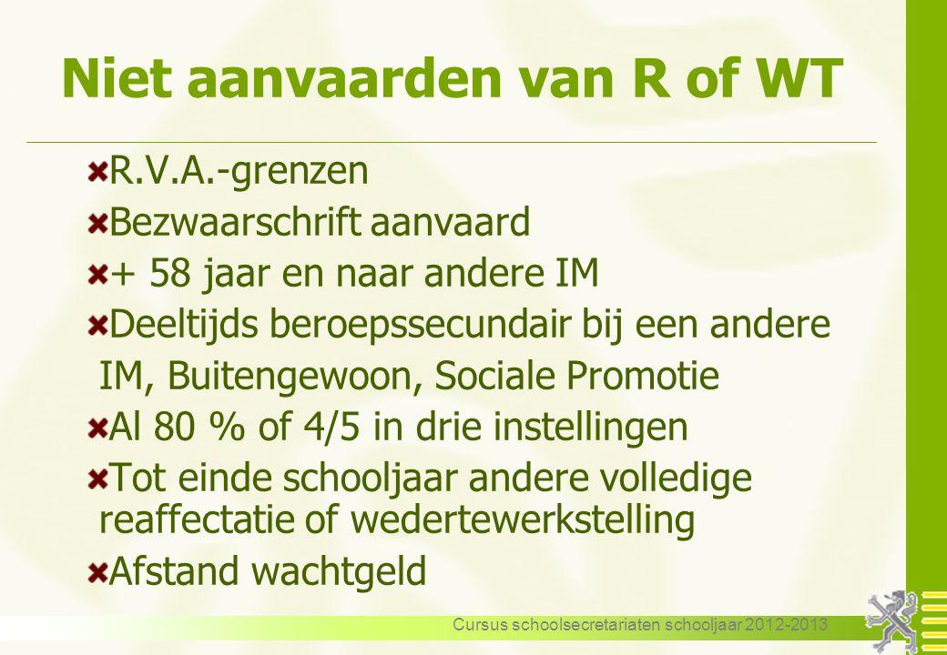 Niet aanvaarden van R of WT