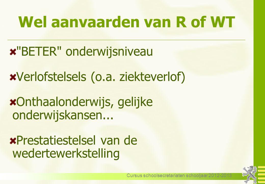 Wel aanvaarden van R of WT