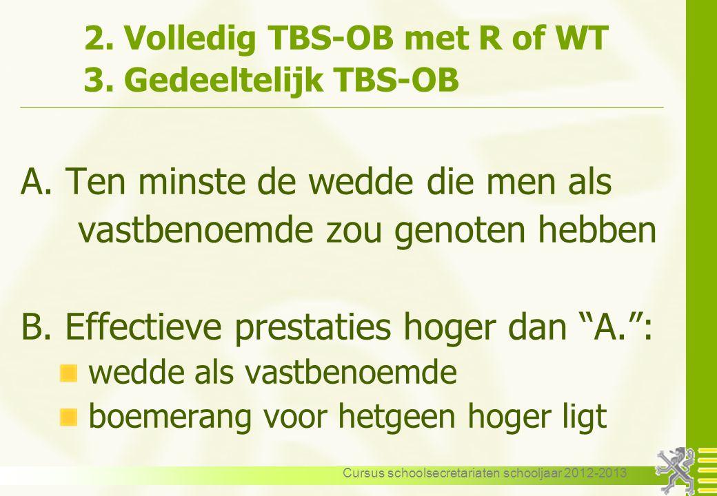2. Volledig TBS-OB met R of WT 3. Gedeeltelijk TBS-OB