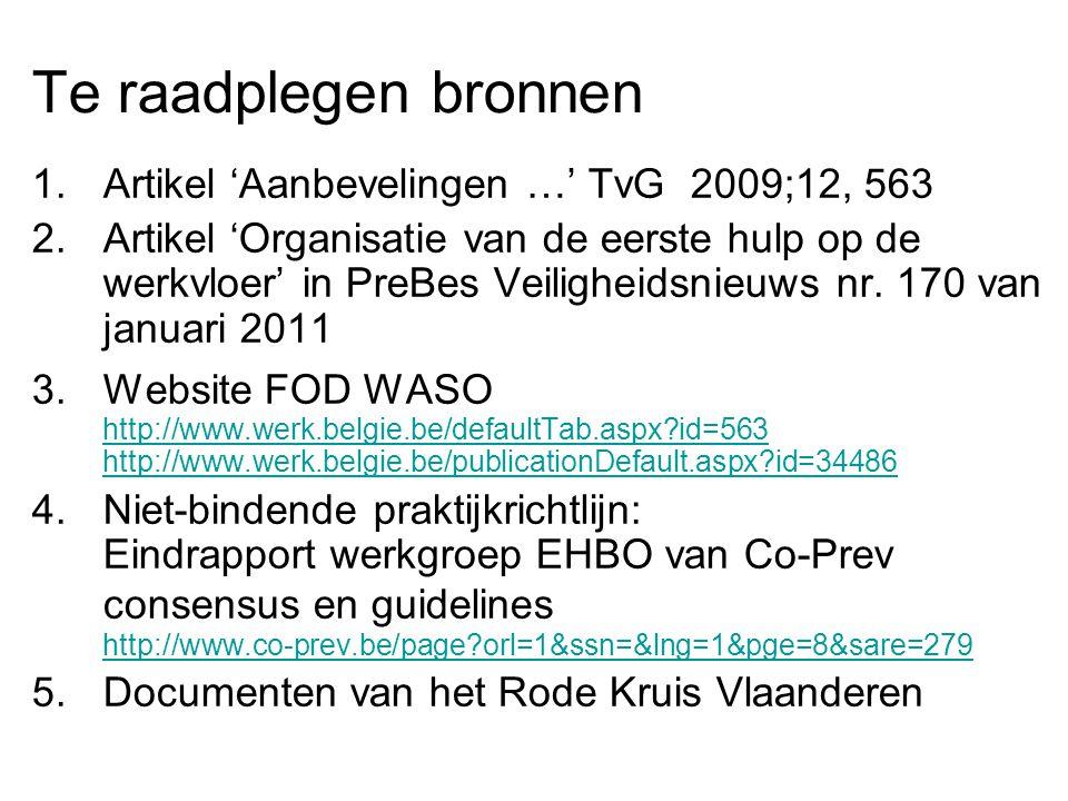 Te raadplegen bronnen Artikel 'Aanbevelingen …' TvG 2009;12, 563