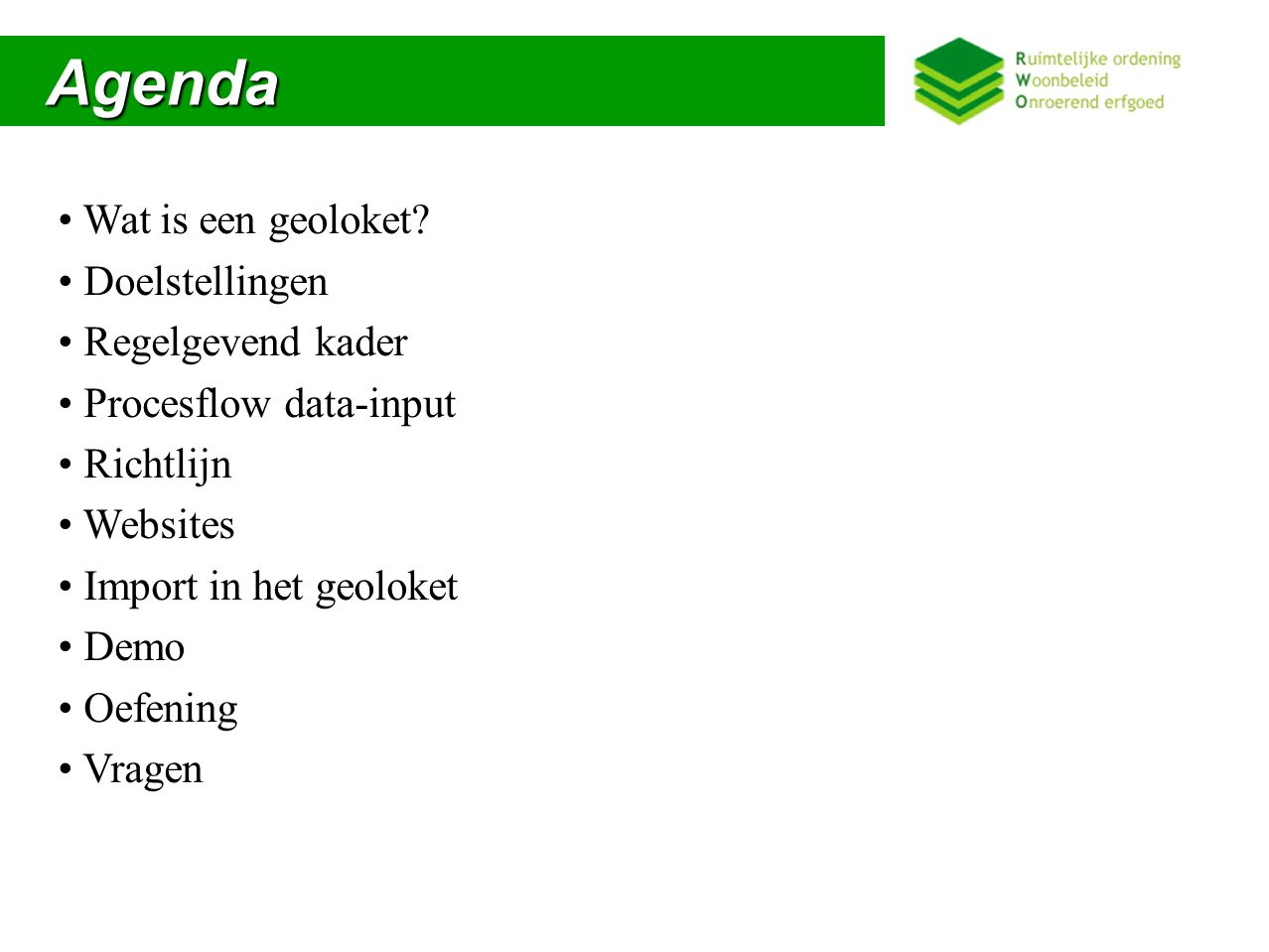 Agenda Wat is een geoloket Doelstellingen Regelgevend kader