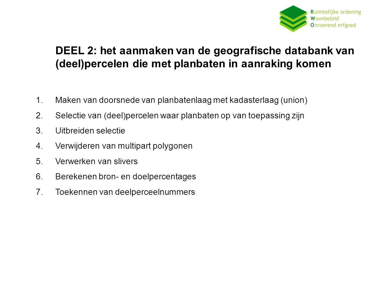 DEEL 2: het aanmaken van de geografische databank van (deel)percelen die met planbaten in aanraking komen