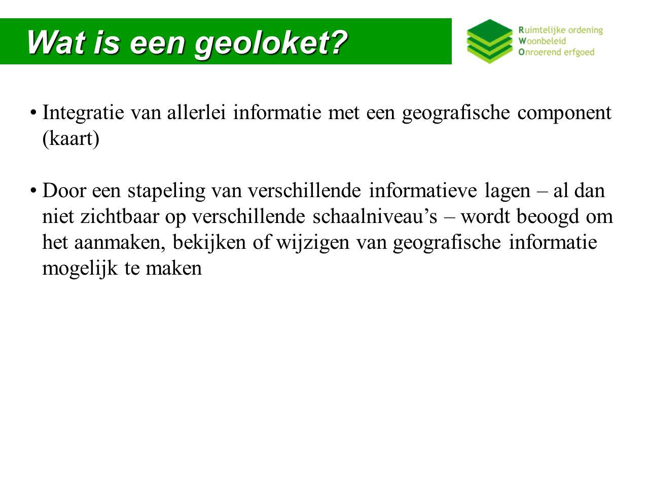 Wat is een geoloket Integratie van allerlei informatie met een geografische component (kaart)