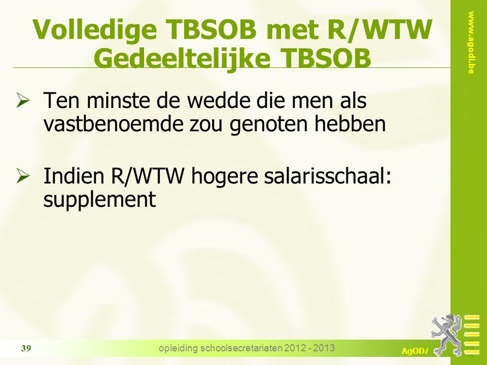 Volledige TBSOB met R/WTW Gedeeltelijke TBSOB