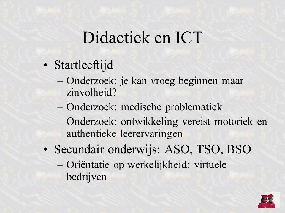 Didactiek en ICT Startleeftijd Secundair onderwijs: ASO, TSO, BSO