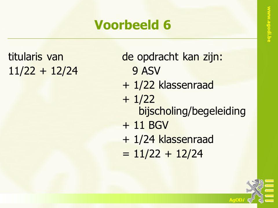 Voorbeeld 6 titularis van 11/22 + 12/24 de opdracht kan zijn: 9 ASV