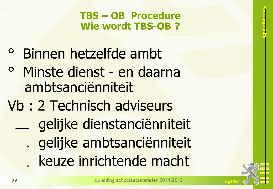 TBS – OB Procedure Wie wordt TBS-OB