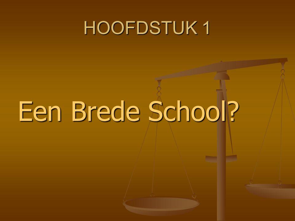 HOOFDSTUK 1 Een Brede School