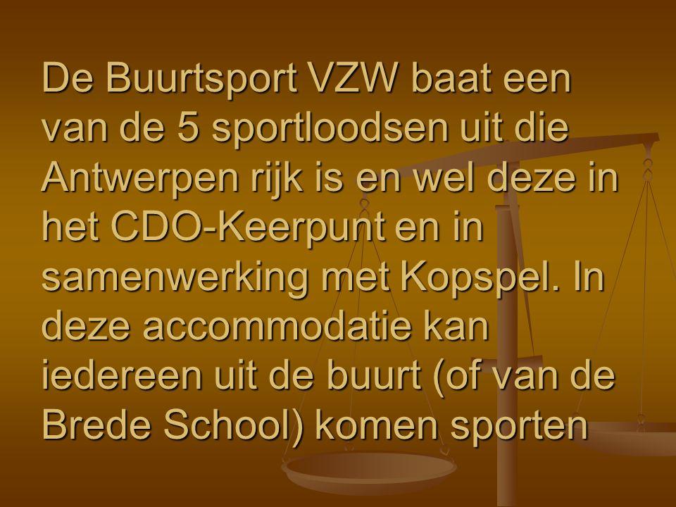 De Buurtsport VZW baat een van de 5 sportloodsen uit die Antwerpen rijk is en wel deze in het CDO-Keerpunt en in samenwerking met Kopspel.