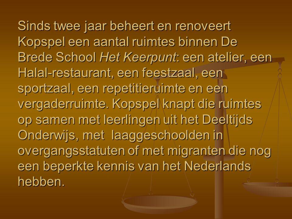Sinds twee jaar beheert en renoveert Kopspel een aantal ruimtes binnen De Brede School Het Keerpunt: een atelier, een Halal-restaurant, een feestzaal, een sportzaal, een repetitieruimte en een vergaderruimte.